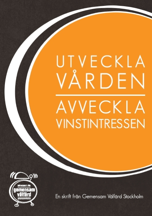 Utveckla_Vården_Avveckla_Vinstintressen